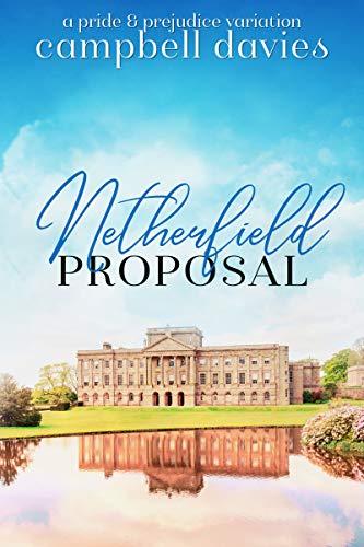 Netherfield Proposal: A Pride & Prejudice Variation