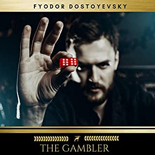 The Gambler                   By:                                                                                                                                 Fyodor Dostoyevsky                               Narrated by:                                                                                                                                 Mike Joyce,                                                                                        Steven Smith                      Length: 5 hrs and 56 mins     1 rating     Overall 1.0