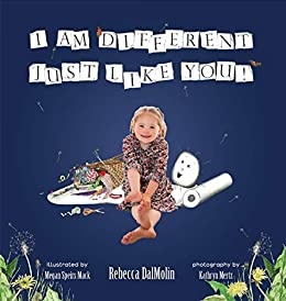 I Am Different - Just Like You!: I Have Down Syndrome by [Rebecca DalMolin, Megan  Speirs Mack, Kathryn Mertz]