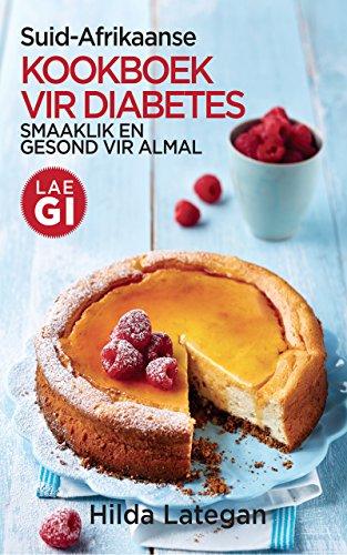 Suid-Afrikaanse kookboek vir diabetes (Afrikaans Edition)