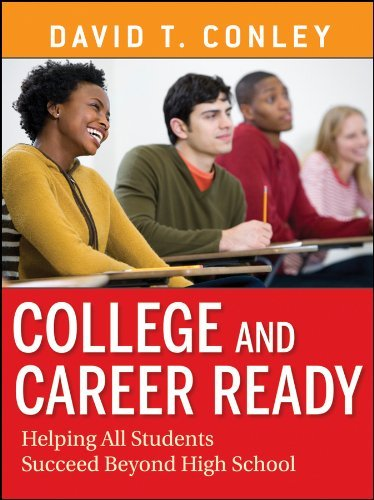 [College and Career Ready: Helping All Students Succeed Beyond High School] [by: David T. Conley]