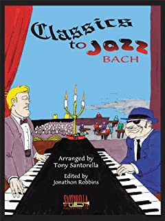 Classics To Jazz * Bach Edition