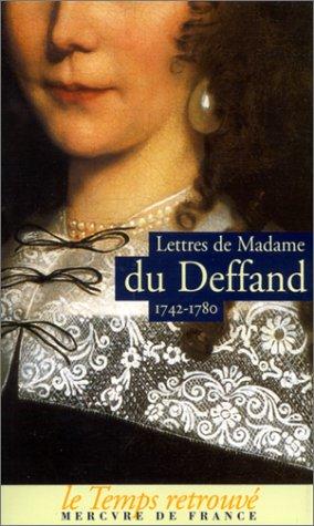 Lettres de Madame du Deffand, 1742-1780