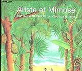 Ariste et Mimose - L'île de la Réunion racontée aux enfants