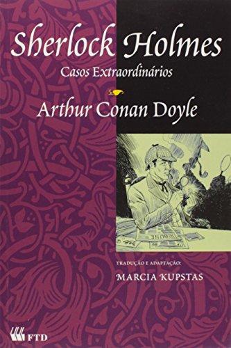 Sherlock Holmes. Casos Extraordinários - Coleção Grandes Leituras