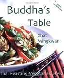 Buddha s Table: Thai Feasting Vegetarian Style