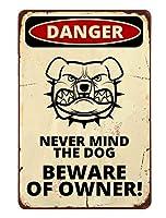 AOYEGO Never Mind The Dog Beware of Owner Danger 警告ブリキ看板 怒った犬のデザイン ヴィンテージメタルブリキ看板 カフェ バー パブ ショップ 壁装飾 面白いレトロサイン 8x12インチ