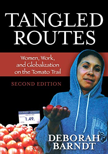 Tangled Routes: Women, Work, and Globalization on the Tomato Trail, Second Edition