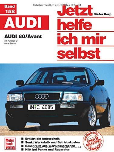 Audi 80/ Avant: ab August '91 / ohne Diesel  //  Reprint der 2. Auflage 1999