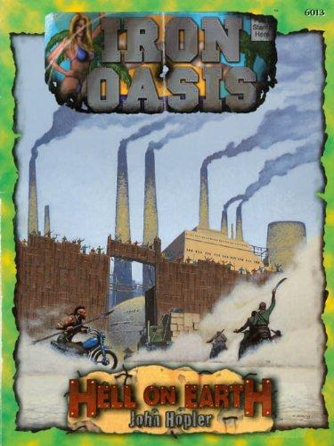 Iron Oasis (Deadlands; PEG6013) (Deadlands: Hell on Earth)
