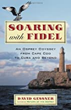 Soaring with Fidel: An Osprey Odyssey from Cape Cod to Cuba and Beyond