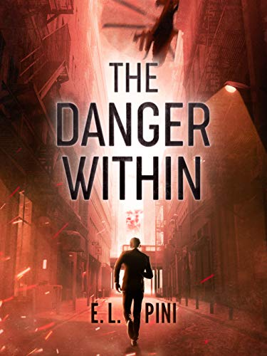 The Danger Within (An Avner Ehrlich Thriller Book 1) by [E. L. Pini]