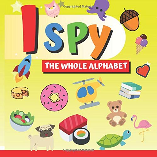 I Spy The Whole Alphabet: A Picture Guessing Book for 2-5 Years Kids. All the Letters from A to Z. Book for Children, Kindergartens.