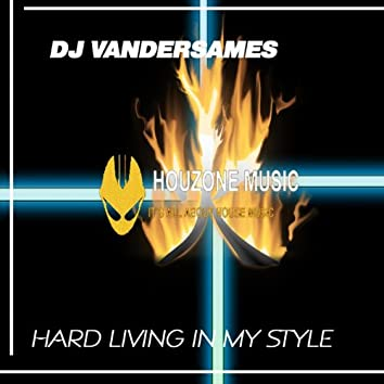 Hard Living In My Style EP