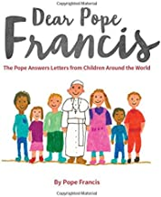 Dear Pope Francis: The Pope Answers Letters from Children Around the World PDF
