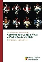 Comunidade Canção Nova e Padre Fábio de Melo