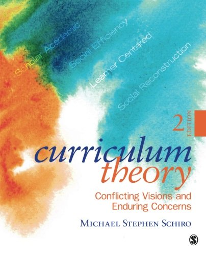 Compare Textbook Prices for Curriculum Theory: Conflicting Visions and Enduring Concerns 2 Edition ISBN 9781412988902 by Schiro, Michael Stephen