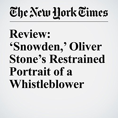 Review: 'Snowden,' Oliver Stone's Restrained Portrait of a Whistleblower audiobook cover art