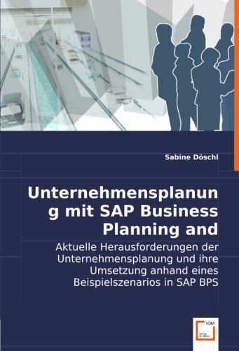 Unternehmensplanung mit SAP Business Planning and Simulation: Aktuelle Herausforderungen der Unternehmensplanung und ihre Umsetzung anhand eines Beispielszenarios in SAP BPS