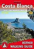 Costa Blanca, Denia – Calpe – Benidorm – Alcoy – Alicante – Orihuela, 50 walks. Rother.: Dénia - Calp - Benidorm - Alcoi - Alicante. 53 walks. With GPS tracks (Rother Walking Guides - Europe)