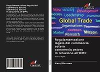 Regolamentazione legale del commercio estero commercio estero in relazione all'OMC: Ricerca legale