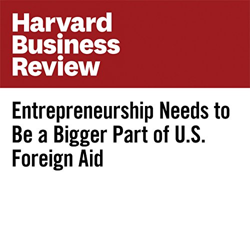 Entrepreneurship Needs to Be a Bigger Part of US Foreign Aid copertina