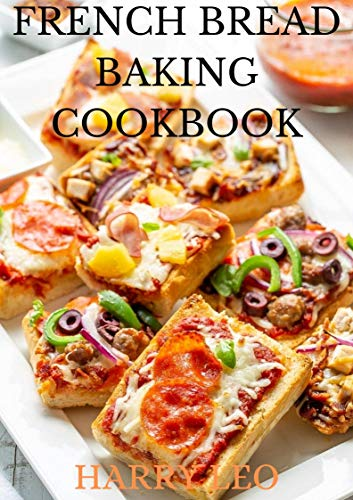 FRENCHBREAD BAKING COOKBOOK (English Edition)