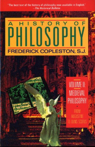 Compare Textbook Prices for A History of Philosophy, Vol. 2: Medieval Philosophy - From Augustine to Duns Scotus Image ed. Edition ISBN 9780385468442 by Copleston, Frederick