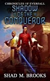 Shadow of the Conqueror (Chronicles of Everfall Book 1) (English Edition)