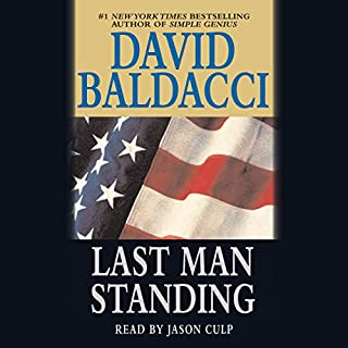 Last Man Standing                   By:                                                                                                                                 David Baldacci                               Narrated by:                                                                                                                                 Jason Culp                      Length: 22 hrs and 8 mins     3,738 ratings     Overall 4.2