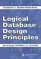 Logical Database Design Principles (Foundations of Database Design)