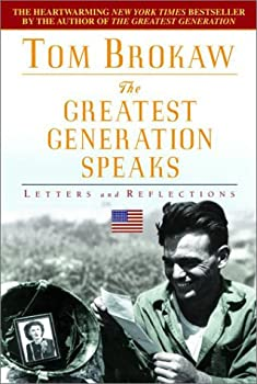 Paperback The Greatest Generation Speaks : Letters and Reflections Book