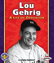 Lou Gehrig: A Life of Dedication (Pull Ahead Books: Biographies)
