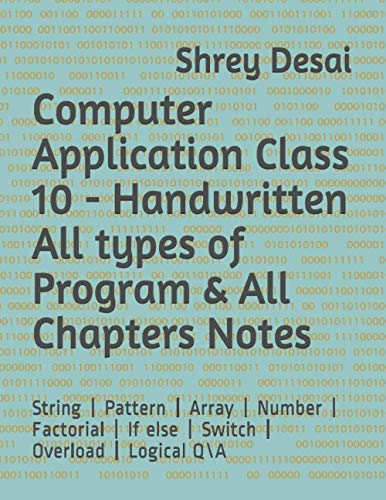 Computer Application Class 10 - Handwritten All types of Program & All Chapters Notes: String   Pattern   Array   Number   Factorial   If else   Switch   Overload   Logical Q\A