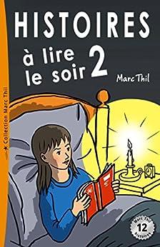 Histoires à lire le soir 2 (French Edition) by [Marc Thil]