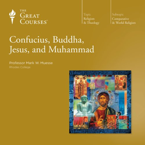 Confucius, Buddha, Jesus, and Muhammad audiobook cover art