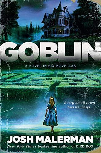 Goblin: A Novel in Six Novellas by [Josh Malerman]