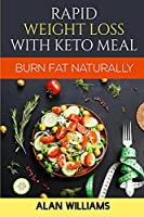 Rapid Weight Loss with Keto Meal: Burn fat Naturally