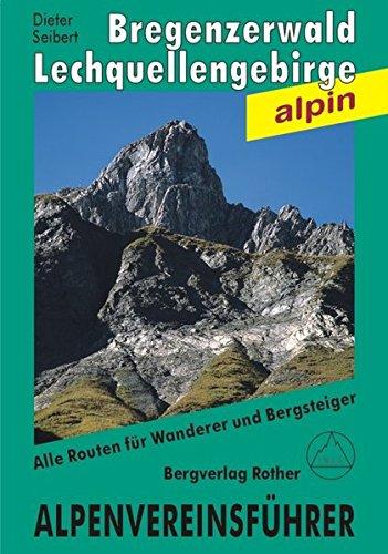 Bregenzerwald- und Lechquellengebirge: Alle Routen für Wanderer und Bergsteiger (Alpenvereinsführer)