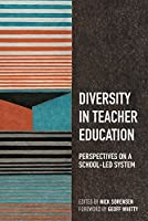 Diversity in Teacher Education: Perspectives on a School-Led System