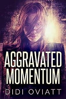 Aggravated Momentum by [Didi Oviatt]