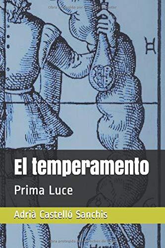 El temperamento: Prima Luce (Spanish Edition)