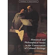 Historical and Philosophical Issues in the Conservation of Cultural Heritage Cultural Heritage