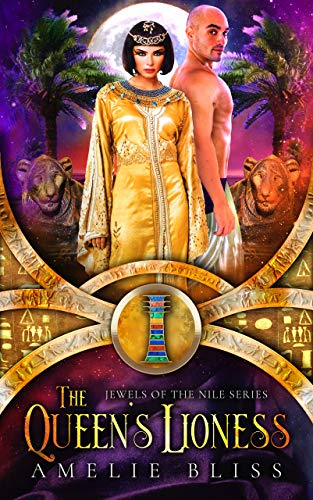 The Queen's Lioness: A Steamy Romance of Ancient Egypt (Jewels of the Nile Book 2) (English Edition)