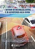 I sistemi di sicurezza attiva e di assistenza alla guida