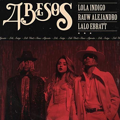 Lola Indigo, Rauw Alejandro & Lalo Ebratt