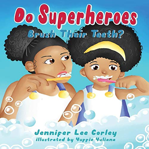 Compare Textbook Prices for Do Superheroes Brush Their Teeth? Superhero Series  ISBN 9781952879104 by Corley, Jennifer   lee,Lopata, Melanie,Yuliana, Yuffie