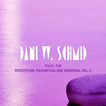 Music for Meditation, Relaxation and Dreaming, Vol. 5