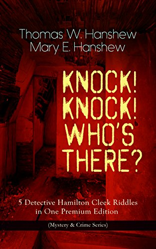 KNOCK! KNOCK! WHOS THERE? – 5 Detective Hamilton Cleek Riddles in ...