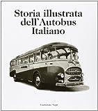 Storia illustrata dell'autobus italiano. Ediz. italiana e inglese